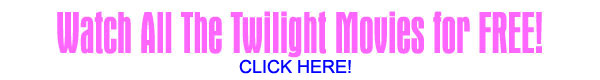 Watch All The Twilight Movies for FREE!